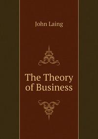 The Theory of Business, John Laing обложка-превью