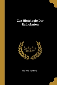 Zur Histologie Der Radiolarien, Richard Hertwig обложка-превью