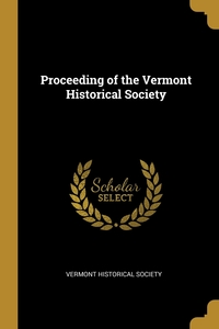 Proceeding of the Vermont Historical Society, Vermont Historical Society обложка-превью