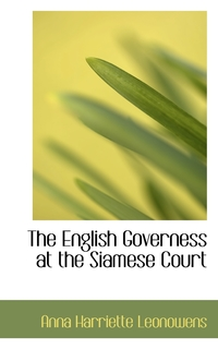 Книга под заказ: «The English Governess at the Siamese Court»