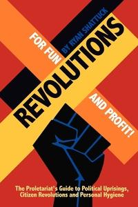 Книга под заказ: «Revolutions for Fun and Profit!»