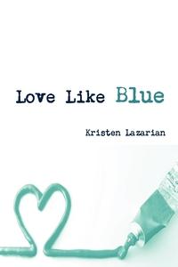 Книга под заказ: «Love Like Blue»