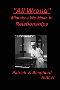 """Книга под заказ: «""""All Wrong"""" Mistakes we make in relationships»"""
