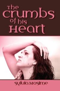 Книга под заказ: «The Crumbs of His Heart»
