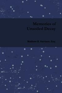 Книга под заказ: «Memories of Unsoiled Decay»