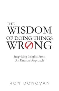 Книга под заказ: «The Wisdom of Doing Things Wrong»