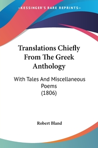 Translations Chiefly From The Greek Anthology: With Tales And Miscellaneous Poems (1806), Robert Bland обложка-превью