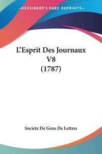 L'Esprit Des Journaux V8 (1787), Societe de Gens de Lettres обложка-превью