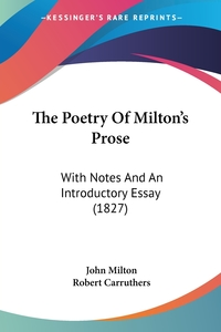 The Poetry Of Milton's Prose: With Notes And An Introductory Essay (1827), John Milton, Robert Carruthers обложка-превью