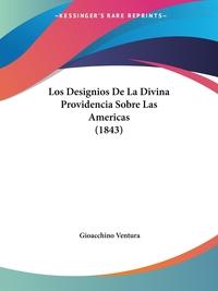 Los Designios De La Divina Providencia Sobre Las Americas (1843), Gioacchino Ventura обложка-превью