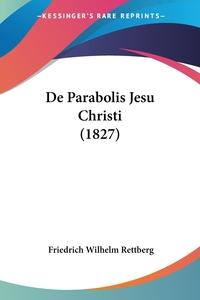 De Parabolis Jesu Christi (1827), Friedrich Wilhelm Rettberg обложка-превью
