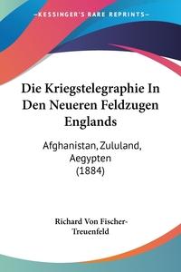 Книга под заказ: «Die Kriegstelegraphie In Den Neueren Feldzugen Englands»