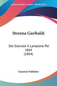 Книга под заказ: «Strenna Garibaldi»