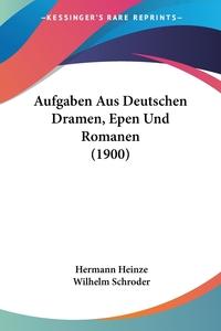 Книга под заказ: «Aufgaben Aus Deutschen Dramen, Epen Und Romanen (1900)»