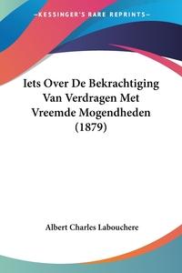 Книга под заказ: «Iets Over De Bekrachtiging Van Verdragen Met Vreemde Mogendheden (1879)»