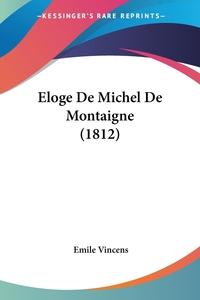 Eloge De Michel De Montaigne (1812), Emile Vincens обложка-превью