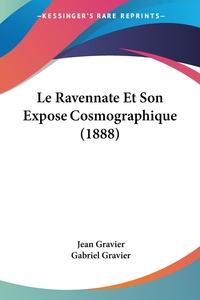 Книга под заказ: «Le Ravennate Et Son Expose Cosmographique (1888)»
