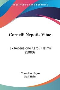 Книга под заказ: «Cornelii Nepotis Vitae»