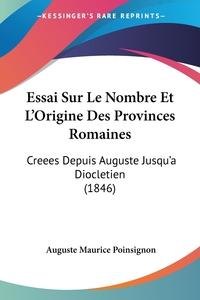 Книга под заказ: «Essai Sur Le Nombre Et L'Origine Des Provinces Romaines»
