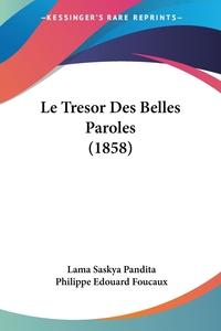 Книга под заказ: «Le Tresor Des Belles Paroles (1858)»