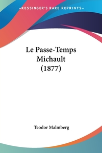 Книга под заказ: «Le Passe-Temps Michault (1877)»