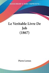 Книга под заказ: «Le Veritable Livre De Job (1867)»