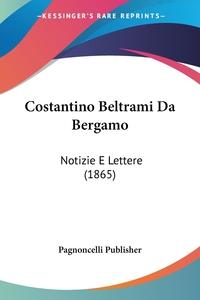 Книга под заказ: «Costantino Beltrami Da Bergamo»