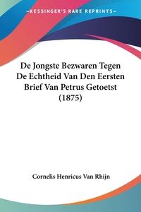 Книга под заказ: «De Jongste Bezwaren Tegen De Echtheid Van Den Eersten Brief Van Petrus Getoetst (1875)»