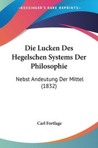 Книга под заказ: «Die Lucken Des Hegelschen Systems Der Philosophie»