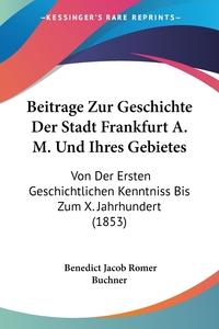Книга под заказ: «Beitrage Zur Geschichte Der Stadt Frankfurt A. M. Und Ihres Gebietes»