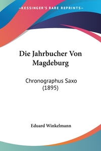 Книга под заказ: «Die Jahrbucher Von Magdeburg»
