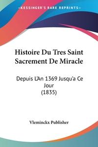 Книга под заказ: «Histoire Du Tres Saint Sacrement De Miracle»