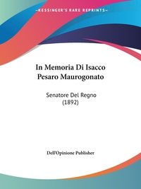 Книга под заказ: «In Memoria Di Isacco Pesaro Maurogonato»