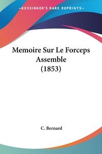 Книга под заказ: «Memoire Sur Le Forceps Assemble (1853)»