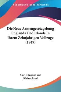 Книга под заказ: «Die Neue Armengesetzgebung Englands Und Irlands In Ihrem Zehnjahrigen Vollzuge (1849)»