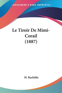 Книга под заказ: «Le Tiroir De Mimi-Corail (1887)»