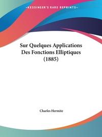 Книга под заказ: «Sur Quelques Applications Des Fonctions Elliptiques (1885)»