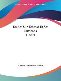 Книга под заказ: «Etudes Sur Tebessa Et Ses Environs (1887)»
