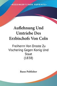 Книга под заказ: «Auflehnung Und Umtriebe Des Erzbischofs Von Coln»