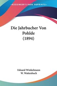 Книга под заказ: «Die Jahrbucher Von Pohlde (1894)»