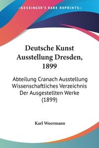 Книга под заказ: «Deutsche Kunst Ausstellung Dresden, 1899»