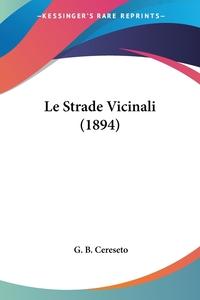 Le Strade Vicinali (1894), G. B. Cereseto обложка-превью