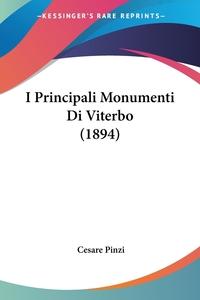 Книга под заказ: «I Principali Monumenti Di Viterbo (1894)»