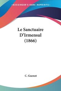 Книга под заказ: «Le Sanctuaire D'Irmensul (1866)»