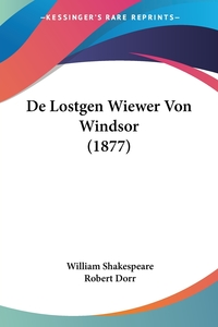Книга под заказ: «De Lostgen Wiewer Von Windsor (1877)»