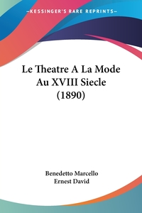Книга под заказ: «Le Theatre A La Mode Au XVIII Siecle (1890)»