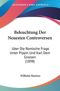 Книга под заказ: «Beleuchtung Der Neuesten Controversen»