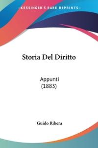 Storia Del Diritto: Appunti (1883), Guido Ribera обложка-превью