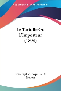 Книга под заказ: «Le Tartuffe Ou L'Imposteur (1894)»