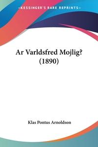 Книга под заказ: «Ar Varldsfred Mojlig? (1890)»